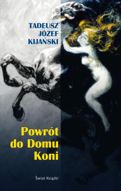 Powrot do domu koni - Kijański Tadeusz Józef | okładka