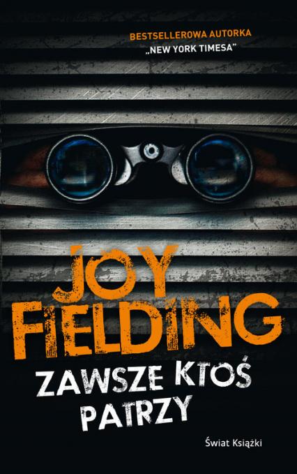 Zawsze ktoś patrzy - Joy Fielding | okładka