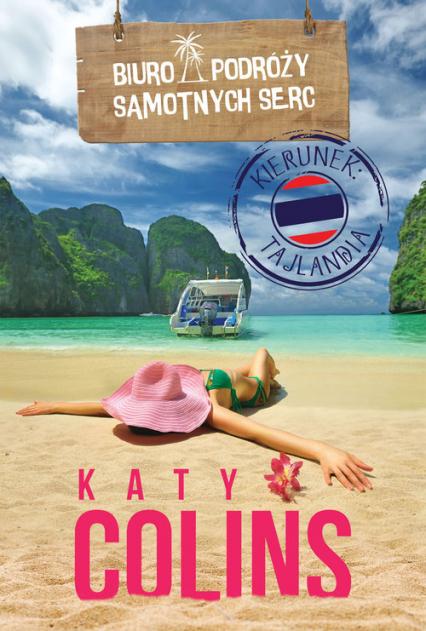 Biuro Podróży Samotnych Serc. Kierunek: Tajlandia - Katy Colins | okładka