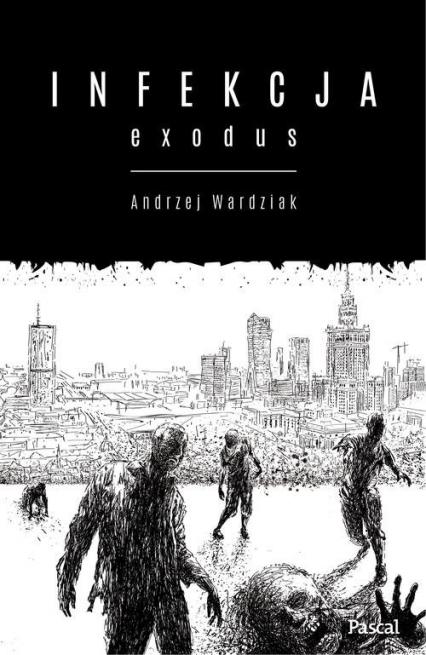 Infekcja: Exodus - Andrzej Wardziak | okładka