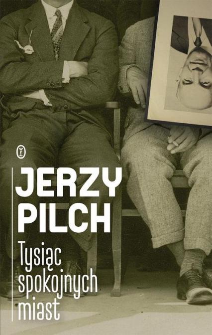 Tysiąc spokojnych miast - Jerzy Pilch   okładka