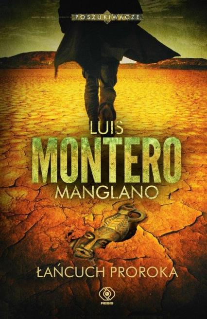 Poszukiwacze. Tom 2. Łańcuch Proroka - Luis Montero | okładka