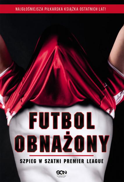 Futbol obnażony. Szpieg w szatni Premier League - Piłkarz Anonimowy | okładka