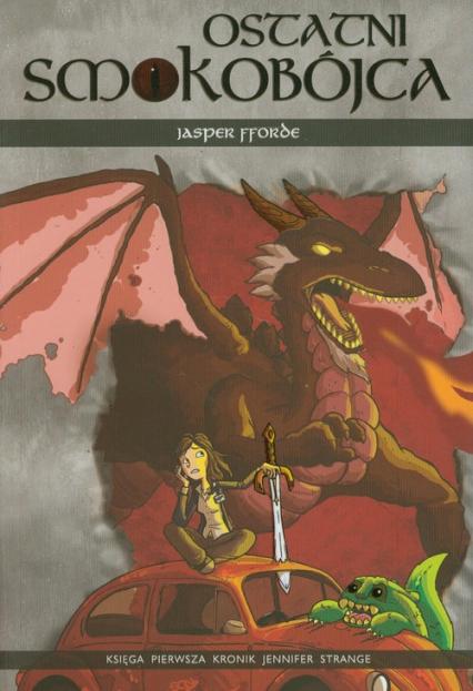 Ostatni smokobójca. Księga pierwsza - Jasper Fforde | okładka