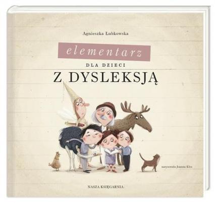 Elementarz dla dzieci z dysleksją - Agnieszka Łubkowska | okładka