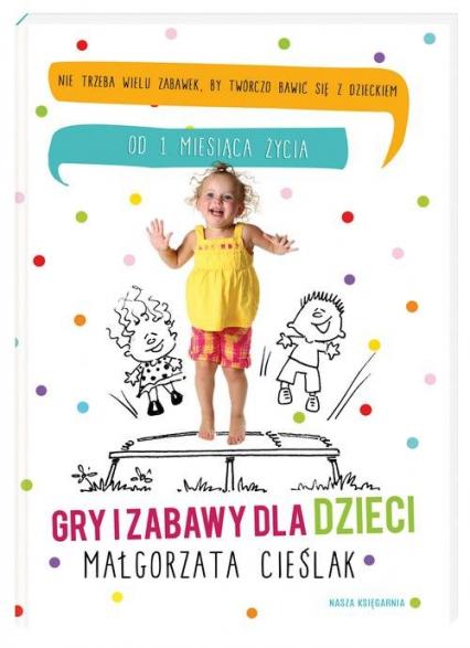 Gry i zabawy dla dzieci - Małgorzata Cieślak | okładka