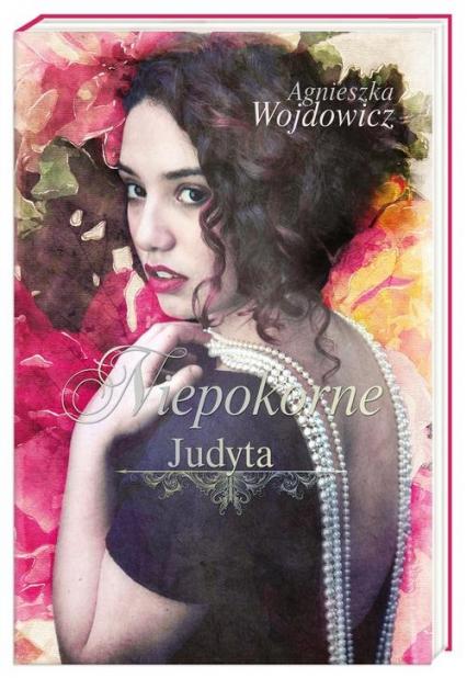 Niepokorne. Judyta - Agnieszka Wojdowicz | okładka