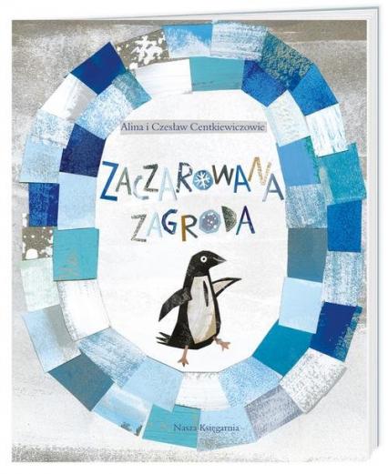 Zaczarowana zagroda - Centkiewicz Alina, Centkiewicz Czesław | okładka