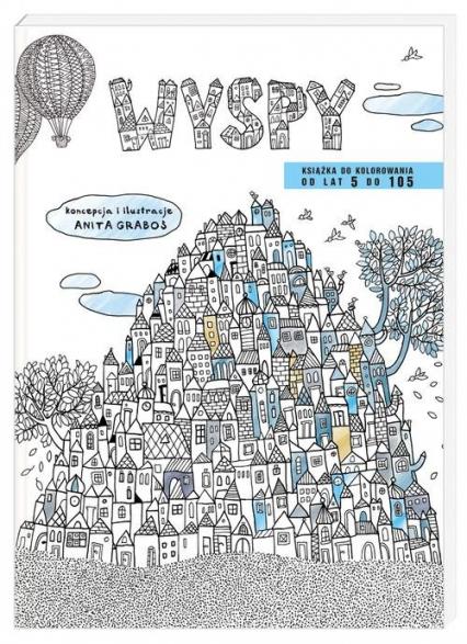 Wyspy. Książka do kolorowania od lat 5 do 105 - Anita Graboś | okładka