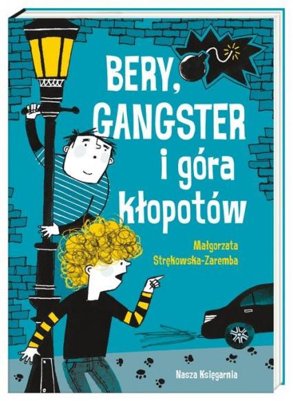 Bery, gangster i góra kłopotów - Małgorzata Strękowska-Zaremba | okładka