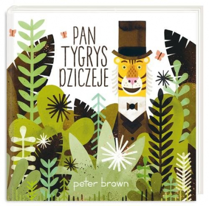 Pan Tygrys dziczeje - Peter Brown | okładka
