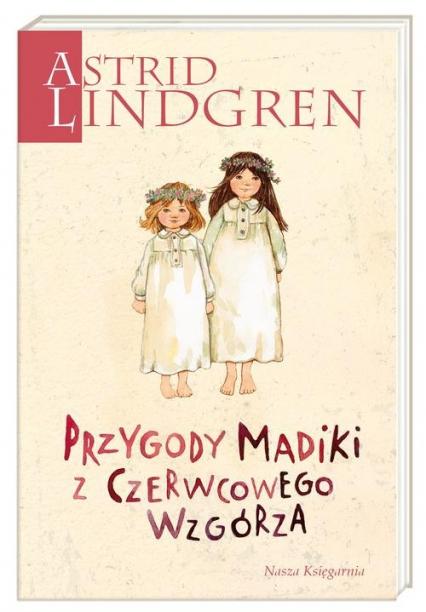 Przygody Madiki z Czerwcowego Wzgórza - Astrid Lindgren | okładka