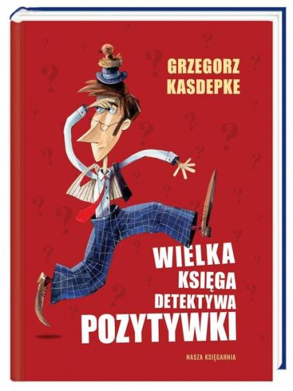 Wielka księga Detektywa Pozytywki - Grzegorz Kasdepke | okładka