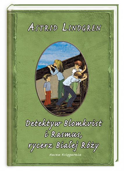 Detektyw Blomkvist i Rasmus rycerz Białej Róży - Astrid Lindgren | okładka