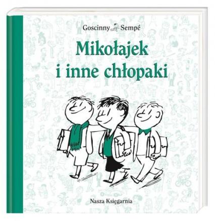 Mikołajek i inne chłopaki - Goscinny Rene, Sempe Jean-Jacques | okładka