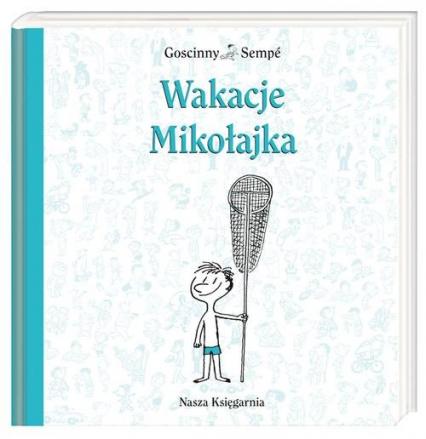 Wakacje Mikołajka - Goscinny Rene, Sempe Jean-Jacques | okładka
