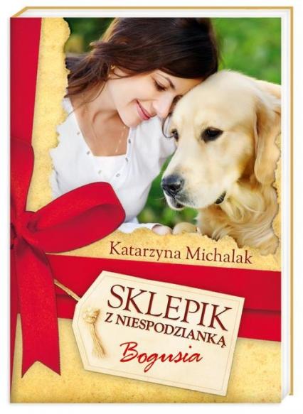 Sklepik z Niespodzianką 1. Bogusia - Katarzyna Michalak | okładka