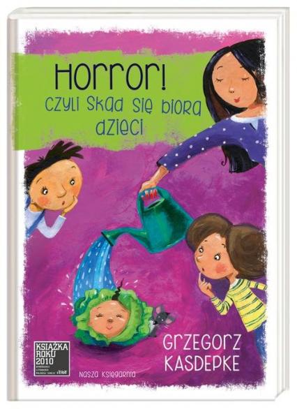 Horror, czyli skąd się biorą dzieci - Grzegorz Kasdepke | okładka