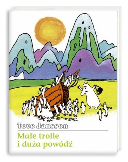 Małe trolle i duża powódź - Tove Jansson | okładka