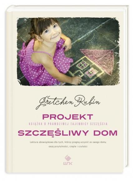 Projekt. Szczęśliwy Dom - Gretchen Rubin | okładka