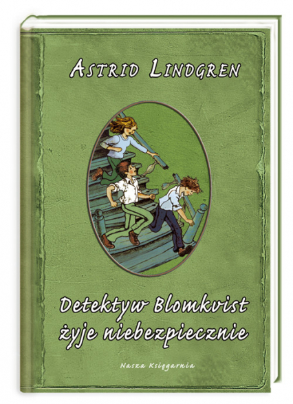 Detektyw Blomkvist żyje niebezpiecznie - Astrid Lindgren | okładka