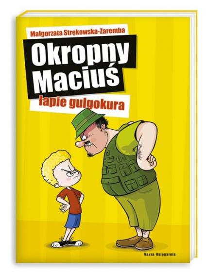 Okropny Maciuś łapie gulgokura - Małgorzata Strękowska-Zaremba | okładka