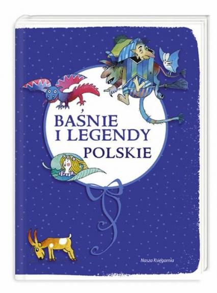Baśnie i legendy polskie - zbiorowa Praca | okładka