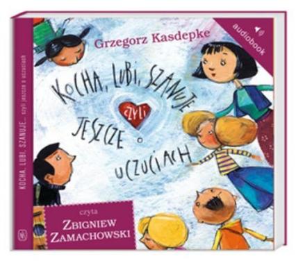 Kocha, lubi, szanuje, czyli jeszcze o uczuciach. Audiobook