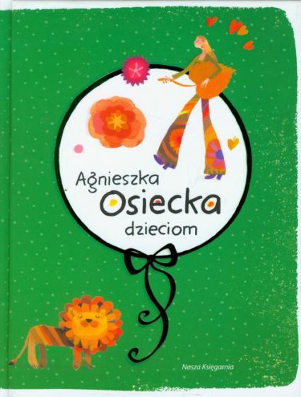 Agnieszka Osiecka dzieciom - Agnieszka Osiecka   okładka