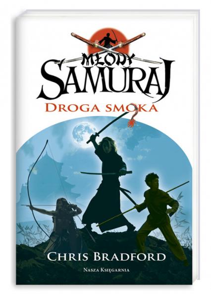 Młody Samuraj. Tom 3. Droga smoka - Chris Bradford | okładka