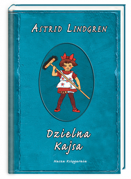 Astrid Lindgren. Dzielna Kajsa - Astrid Lindgren   okładka