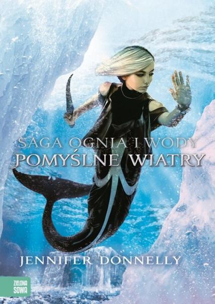 Saga Ognia i Wody. Pomyślne wiatry 4 - Jennifer Donnelly | okładka