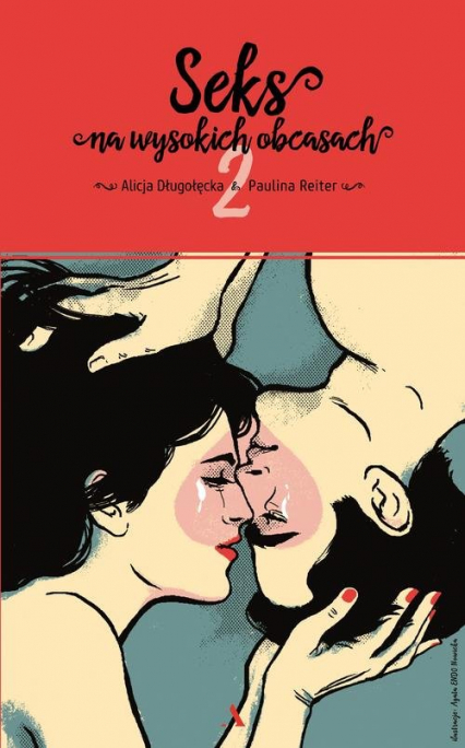 Seks na wysokich obcasach 2 - Długołęcka Alicja, Reiter Paulina | okładka