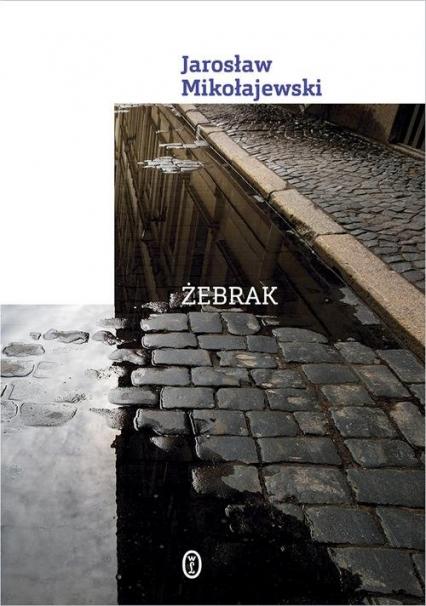 Żebrak - Jarosław Mikołajewski | okładka