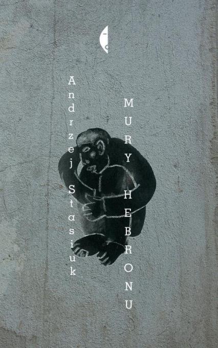 Mury Hebronu - Andrzej Stasiuk | okładka