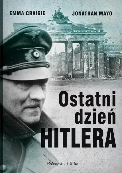 Ostatni dzień Hitlera - Craigie Emma, Mayo Jonathan | okładka