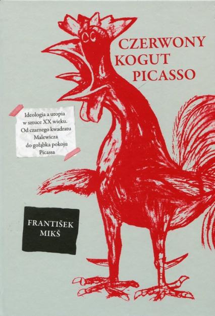 Czerwony kogut Picasso - Frantisek Miks | okładka