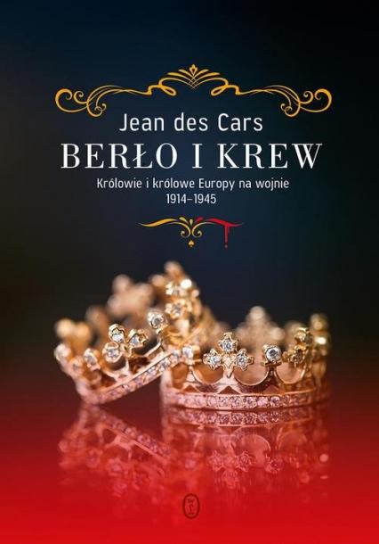 Berło i krew. Królowie i królowe Europy na wojnie 1914-1945 - Jean Cars | okładka