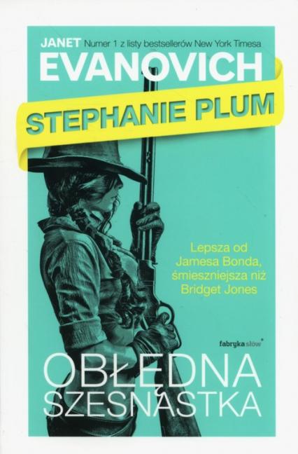 Stephanie Plum. Obłędna szesnastka - Janet Evanovich | okładka