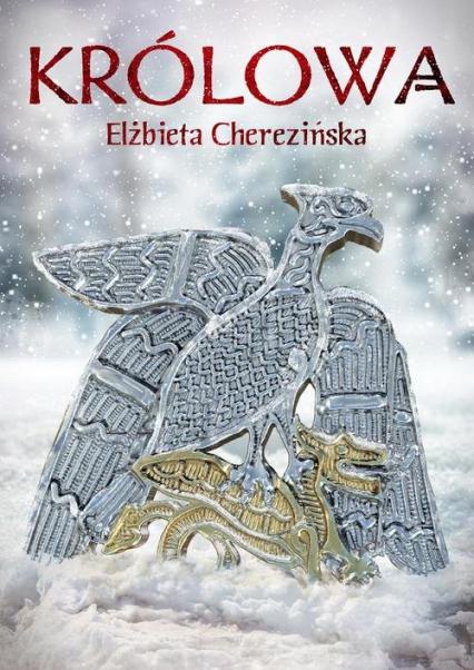 Królowa - Elżbieta Cherezińska | okładka