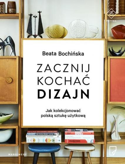 Zacznij kochać dizajn - Beata Bochińska | okładka