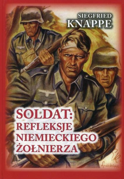 Soldat: refleksje niemieckiego żołnierza - Siegfried Knappe | okładka