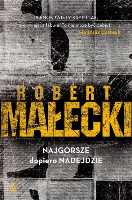 Najgorsze dopiero nadejdzie - Robert Małecki | okładka