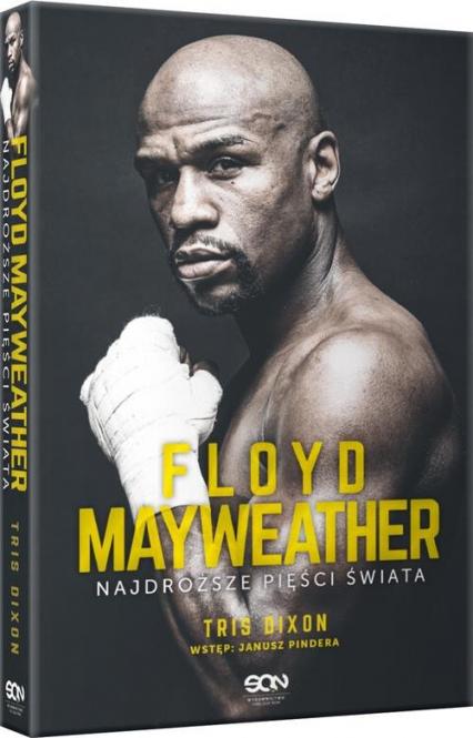 Floyd Mayweather. Najdroższe pięści świata - Tris Dixon | okładka