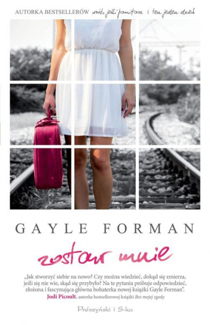 Zostaw mnie - Gayle Forman | okładka