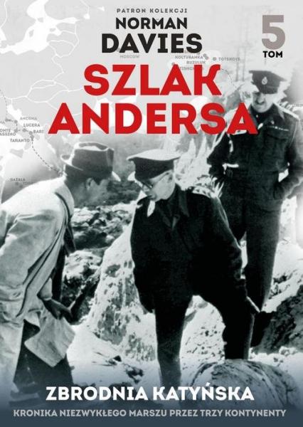 Szlak Andersa. Tom 5. Zbrodna Katyńska - Opracowanie zbiorowe | okładka