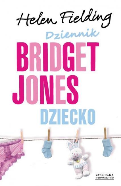Dziennik Bridget Jones. Dziecko - Helen Fielding | okładka