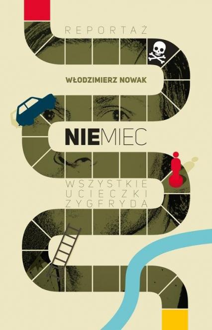 Niemiec. Wszystkie ucieczki Zygfryda - Włodzimierz Nowak | okładka