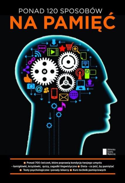 Ponad 120 sposobów na pamięć - Opracowanie zbiorowe | okładka