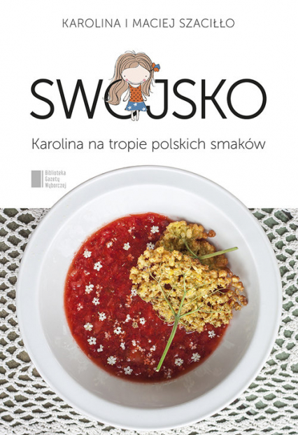 Swojsko. Karolina na tropie polskich smaków - Szaciłło  Karolina, Szaciłło Maciej | okładka